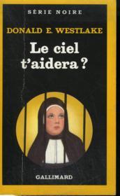 Collection : Serie Noire N° 2120. Le Ciel T'Aidera ? - Couverture - Format classique