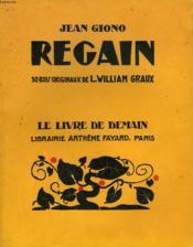Regain. 30 Bois Originaux De L. William Graux. Le Livre De Demain N° 148. - Couverture - Format classique