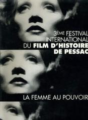 3eme FESTIVAL INTERNATIONALE DU FILM D'HISTOIRE DE PESSAC - LA FEMME AU POUVOIR - Couverture - Format classique
