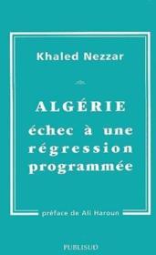 Algérie, échec à une régression programmée - Couverture - Format classique