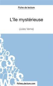 L'île mystérieuse de Jules Verne ; fiche de lecture ; analyse complète de l'oeuvre - Couverture - Format classique