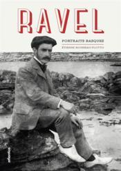 Ravel ; portraits basques - Couverture - Format classique