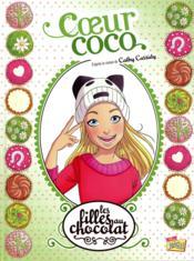 Les filles au chocolat T.4 ; coeur coco - Couverture - Format classique
