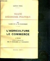 L'Agriculture Le Commerce - Les Cadres De La Vie Economique / Traite D'Economie Politique - Couverture - Format classique