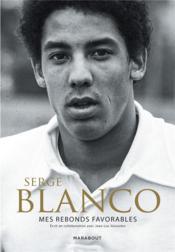Serge Blanco : mes rebonds favorables - Couverture - Format classique