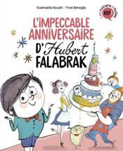 Hubert Falabrak t.2 ; l'impeccable anniversaire d'Hubert Falabrak - Couverture - Format classique