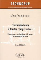 Génie énergétique ; turbomachines à fluides compressibles - compresseurs, turbines à gaz et à vapeur - Couverture - Format classique