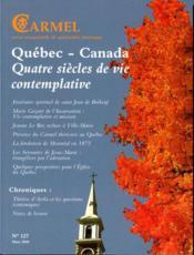 REVUE DU CARMEL N.127 ; Québec, Canada, quatre siècles de vie contemplative - Couverture - Format classique
