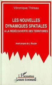 Les Nouvelles Dynamiques Spatiales ; A La Redecouverte Des Territoires - Intérieur - Format classique