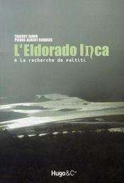 L'eldorado inca ; à la recherche de païtiti - Intérieur - Format classique