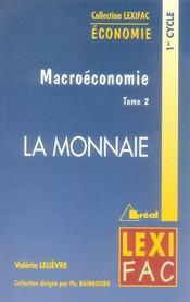 Macroeconomie Tome 2 La Monnaie - Intérieur - Format classique