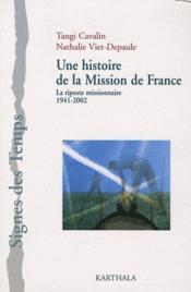 Une histoire de la mission de France ; la riposte missionnaire, 1941-2002 - Couverture - Format classique