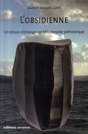 L'obsidienne ; un témoin d'échanges en méditerranée préhistorique - Intérieur - Format classique