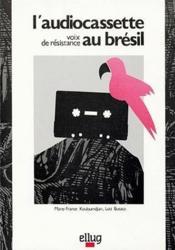 L'audio-cassette ; voix de résistance au Brésil - Couverture - Format classique