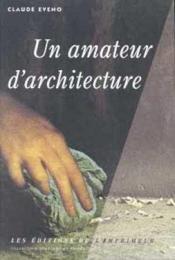Un Amateur D Architecture - Couverture - Format classique