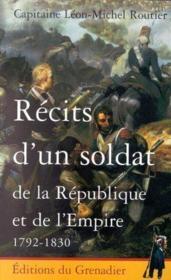 Recits d'un soldat de la republique et de l'empire 1792-1830 - Couverture - Format classique