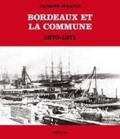 Bordeaux et la commune (1870-1871) - Couverture - Format classique