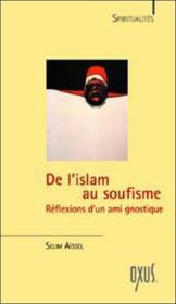 De l'islam au soufisme ; réflexions d'un ami gnostique - Couverture - Format classique