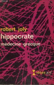 Hippocrate. Medecine Grecque. Collection : Idees N° 65. - Couverture - Format classique