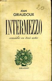 Intermezzo.Piece En Trois Actes. - Couverture - Format classique