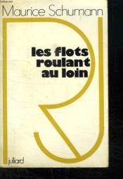 Les Flots Roulant Au Loin. - Couverture - Format classique