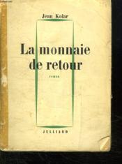 La Monnaie Retour. - Couverture - Format classique