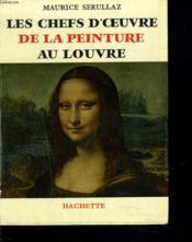 Les Chefs D'Oeuvre De La Peinture Au Louvre - Couverture - Format classique