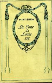 La cour de Louis XIV. - Couverture - Format classique