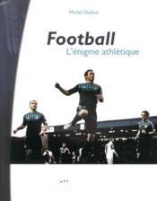 Football, l'enigme athletique - Couverture - Format classique