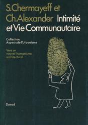 Intimité et vie communautaire. Vers un nouvel humanisme architectural - Couverture - Format classique