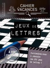 Cahier de vacances ; jeux de lettres - Couverture - Format classique