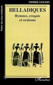 Helladiques ; hymnes, croquis et oraisons - Couverture - Format classique