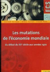 Les mutations de l'économie mondiale du début du XXe siècle aux années 1970 - Couverture - Format classique