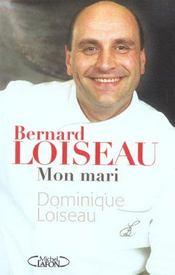 Bernard Loiseau Mon Mari - Intérieur - Format classique