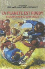 La planète est rugby ; regards croisés sur l'ovalie - Intérieur - Format classique