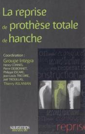 La reprise de prothese totale de hanche - Couverture - Format classique