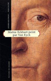 Maiter eckhart peint par van eyck - Couverture - Format classique