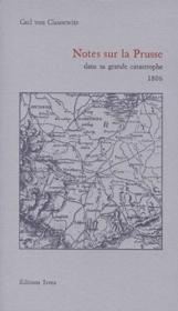 Notes sur la Prusse ; dans sa grande catastrophe 1806 - Couverture - Format classique