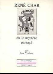 Rene Char Ou Le Mystere Partage - Couverture - Format classique