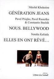 Génération jeans, nous. bellywood ; elles en ont rêvé... - Intérieur - Format classique