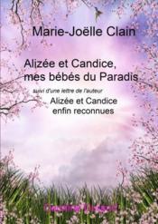 Alizée et Candice,mes bébés du paradis ; Alizée et Candice enfin reconnues - Couverture - Format classique
