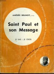 Saint Paul Et Son Message. Collection Je Sais-Je Crois N° 70. Encyclopedie Du Catholique Au Xxeme. - Couverture - Format classique