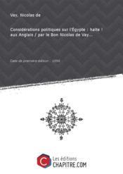 Considérations politiques sur l'Egypte : halte ! aux Anglais / par le Bon Nicolas de Vay... [Edition de 1896] - Couverture - Format classique