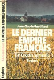 Le Dernier Empire Francais - Le Credit Agricole - Couverture - Format classique