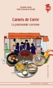 Carnets de Corée ; la gastronomie coréenne - Couverture - Format classique