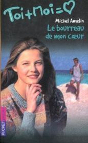 Toi+moi=coeur T.10 ; Le Bourreau De Mon Coeur - Couverture - Format classique