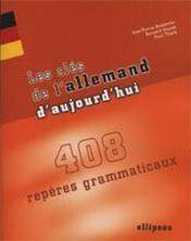 Les Cles De L'Allemand D'Aujourd'Hui 408 Reperes Grammaticaux - Intérieur - Format classique