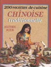 200 recettes de cuisine chinoise traditionnelle - Couverture - Format classique