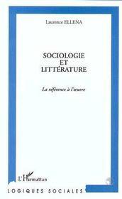 Sociologie et littérature ; référence à l'oeuvre - Couverture - Format classique