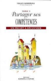 Partager ses competences - un projet a decouvrir - t1 - Couverture - Format classique